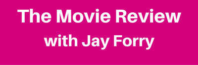 The Movie Review with Jay Forry