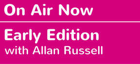 On air now: Early Edition