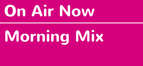 On air now: Morning Mix