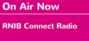 On air now: This is RNIB Connect Radio